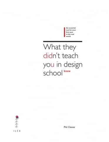 What They Didn't Teach You in Design School Book